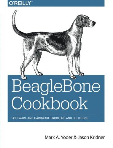 BeagleBone Cookbook: Software and Hardware Problems and Solutions (Beaglebone Black Programming)