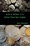img - for Gold & Silver 2.0: Tales from the Crypto book / textbook / text book