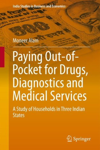Paying Out-of-Pocket for Drugs, Diagnostics and Medical Services (India Studies in Business and Economics) Pdf