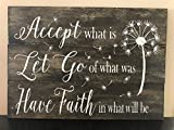 Rustic pallet sign Accept what is Let go of what was Have Faith in what will be pallet sign wood sign home decor inspirational signs