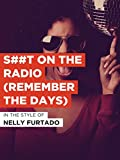S##t On The Radio (Remember The Days)
