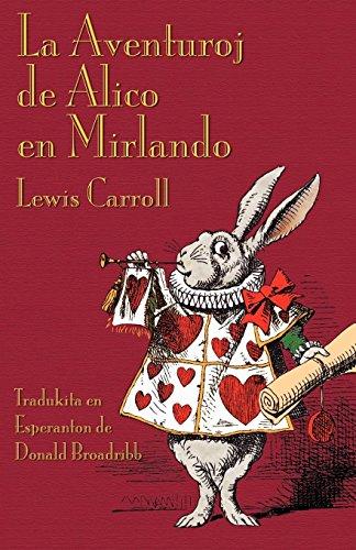 La Aventuroj de Alico en Mirlando: Alice's Adventures in Wonderland in Esperanto (Esperanto Edition) from Brand: Evertype