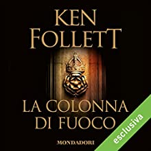La colonna di fuoco (Kingsbridge 3) Audiobook by Ken Follett Narrated by Riccardo Mei