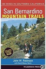 San Bernardino Mountain Trails: 100 Hikes in Southern California Kindle Edition