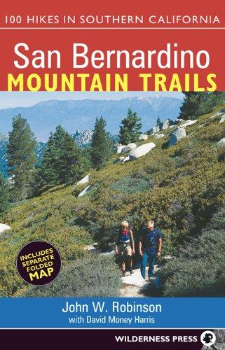 San Bernardino Mountain Trails: 100 Hikes in Southern California