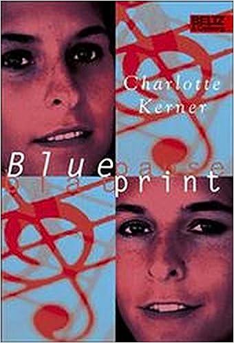 Blueprint blaupause charlotte kerner 9783407788535 amazon books malvernweather Images