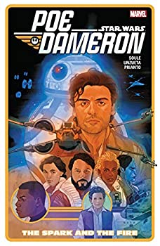 Star Wars: Poe Dameron Vol. 5: The Spark and the Fire by Charles Soule and Angel Unzueta