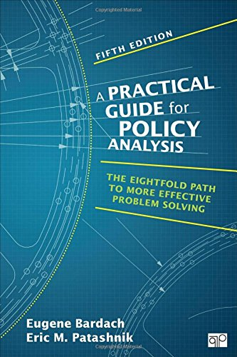 1483359468 - Practical Guide for Policy Analysis: The Eightfold Path to More Effective Problem Solving (Fifth Edition)