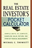 The Real Estate Investor's Pocket Calculator: Simple Ways to Compute Cashflow, Value, Return, and Other Key Financial Measurements