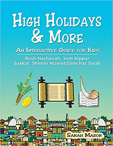 High holidays more an interactive guide for kids rosh hashanah high holidays more an interactive guide for kids rosh hashanah yom kippur sukkot shmini atzeretsimchat torah jewish holidays for children sarah fandeluxe Document