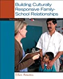 Building Culturally Responsive Family-School Relationships (2nd Edition) 2nd Edition