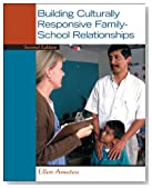 Building Culturally Responsive Family-School Relationships (2nd Edition)