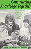 img - for Constructing Knowledge Together: Classrooms as Centers of Inquiry and Literacy (Heinemann/Cassell Language & Literacy) book / textbook / text book