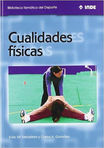 Cualidades Fisicas (Spanish Edition): Carlos Gonzalez, Enric ...
