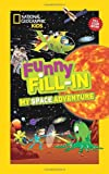 Funny Fill-In - My Space Adventure, Emily Krieger, 1426313543