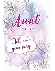 Aunt Tell me your Story: A Guided Keepsake Journal for your Auntie to share her Life & her Memories