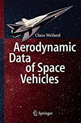 Aerodynamic Data of Space Vehicles by Claus Weiland (2014-02-23)