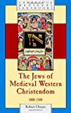 The Jews of Medieval Western Christendom: 1000–1500 (Cambridge Medieval Textbooks) (English Edition)