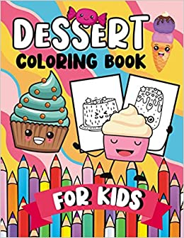 Dessert Coloring Book For Kids A Fun Learning Activity Colouring Book For Toddlers Planet Crayons 9798570442993 Amazon Com Books