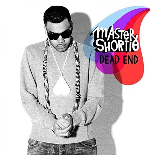 Master shortie dead end lyrics