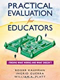 img - for Practical Evaluation for Educators: Finding What Works and What Doesn't book / textbook / text book