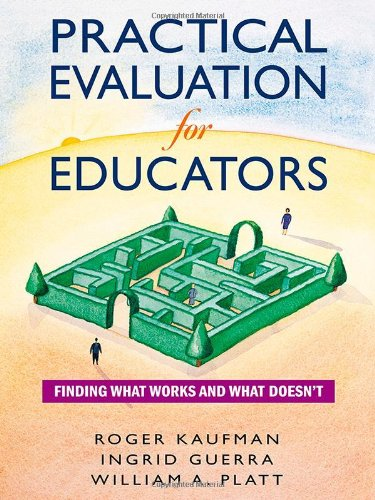 Practical Evaluation for Educators: Finding What Works and What Doesn′t