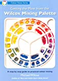 Getting the Most from the Wilcox Mixing Palette, Michael Wilcox, 1931780234
