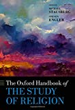 img - for The Oxford Handbook of the Study of Religion (Oxford Handbooks) book / textbook / text book