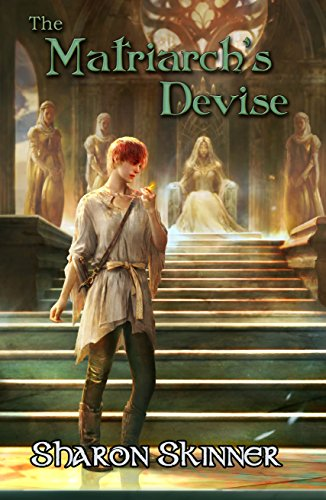 The Matriarch's Devise (The Healer's Trilogy Book 2) by [Skinner, Sharon]
