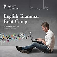 English Grammar Boot Camp Lecture by The Great Courses Narrated by Professor Anne Curzan Ph.D. University of Michigan