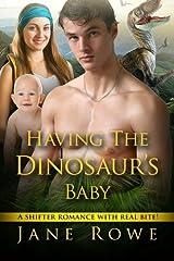 Having The Dinosaur's Baby: A Paranormal Romance Paperback
