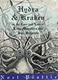 Hydra and Kraken or, the Lore and Lure of Lake-Monsters and Sea Serpents, Noel Peattie, 0916147991