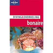 Lonely Planet Diving & Snorkeling Bonaire 2nd Ed.: 2nd edition