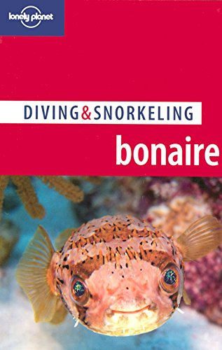 Lonely Planet Diving & Snorkeling Bonaire by Lonely Planet