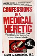 Confessions of Medical Heretic by Robert S. Mendelsohn (1980-09-01) Mass Market Paperback
