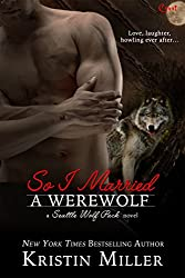 So I Married a Werewolf (Seattle Wolf Pack Book 3)