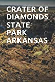 CRATER OF DIAMONDS STATE PARK ARKANSAS: Blank Lined Journal for Arkansas Camping, Hiking, Fishing, Hunting, Kayaking, and All Other Outdoor Activities