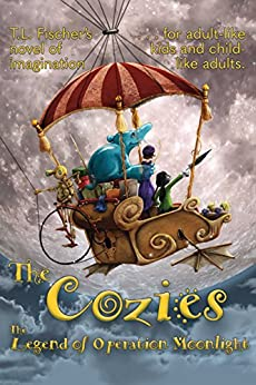 The Cozies: The Legend of Operation Moonlight by [Fischer, T.L.]