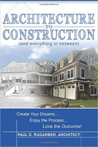 Architecture to Construction: And Everything in Between
