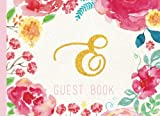Guest Book Initial E: Pink Floral Watercolor Guestbook, Monogram. For Birthday Parties, Christening, Baby Shower, Celebration of Life (Elegant Celebrations)