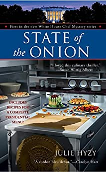 State of the Onion (A White House Chef Mystery Book 1) by [Hyzy, Julie]