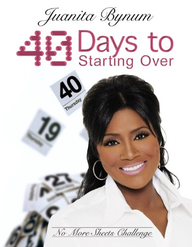 40 Days to Starting Over: No More Sheets Challenge by [Bynum, Juanita]