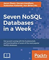 Seven NoSQL Databases in a Week Front Cover