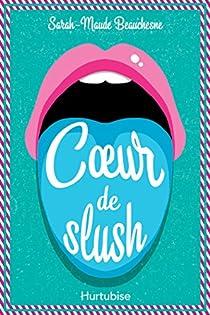 Coeur de slush par Beauchesne