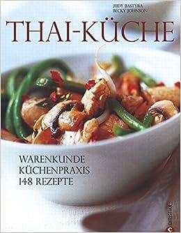 Thai-Küche: Amazon.de: Judy Bastyra: Bücher