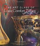The Art Glass of Louis Comfort Tiffany