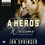 A Hero's Welcome: She's Welcoming Him Every Night: Pleasure Bound, Volume 1 | Jan Springer