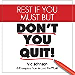 Rest If You Must, but Don't You Quit | Vic Johnson