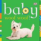 Baby: Woof Woof!