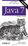 Java 7 Pocket Guide, Liguori, Robert and Liguori, Patricia, 1449343562